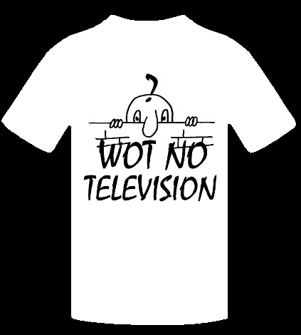 WOT NO TELEVISION